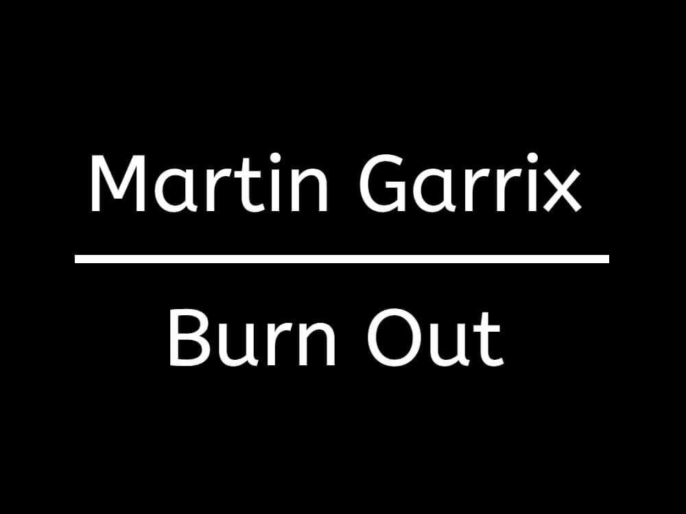マーティン・ギャリックス、新曲「Burn Out」をリリース!!
