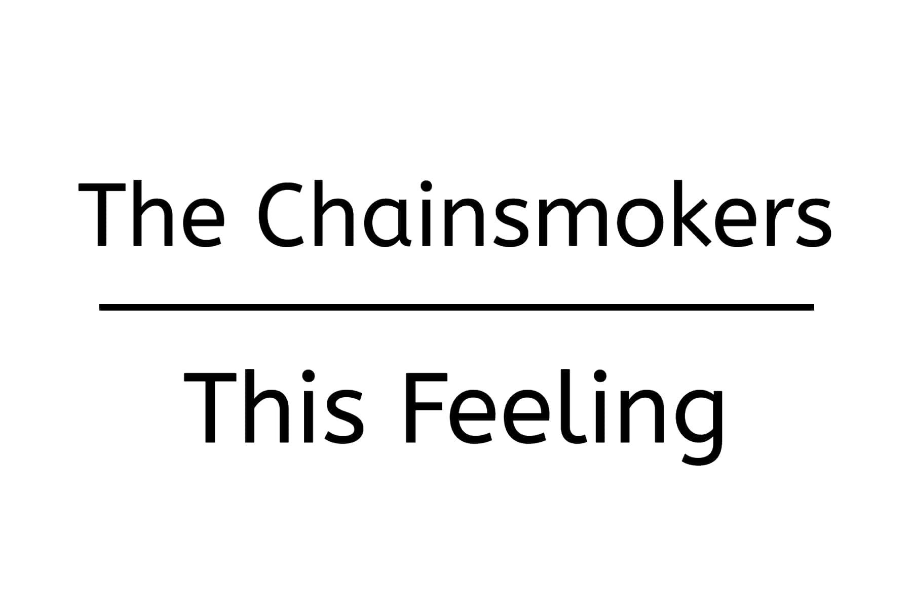 ザ・チェインスモーカーズ、2018年7曲目の新曲「This Feeling」をリリース!!