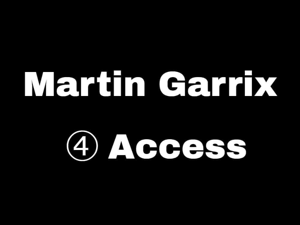 【四曲目:Access】マーティンギャリックスが新曲を5日連続リリース!
