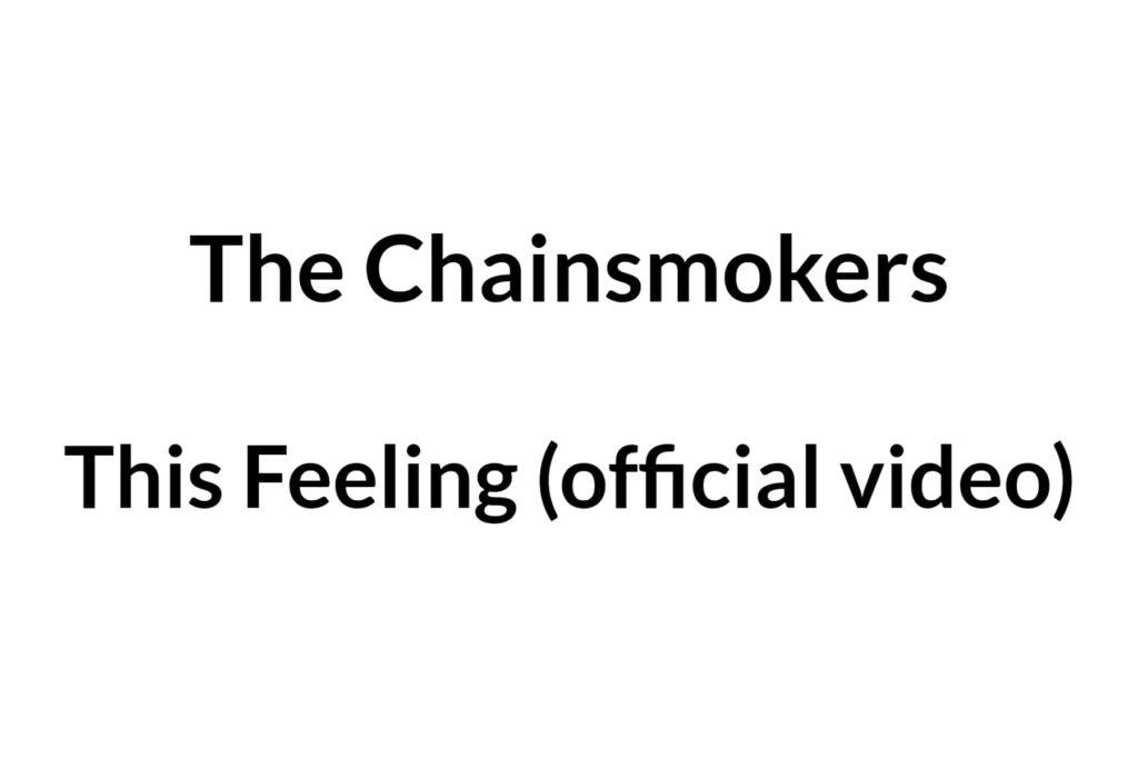 ザ・チェインスモーカーズ「This Feeling」のMVを公開!
