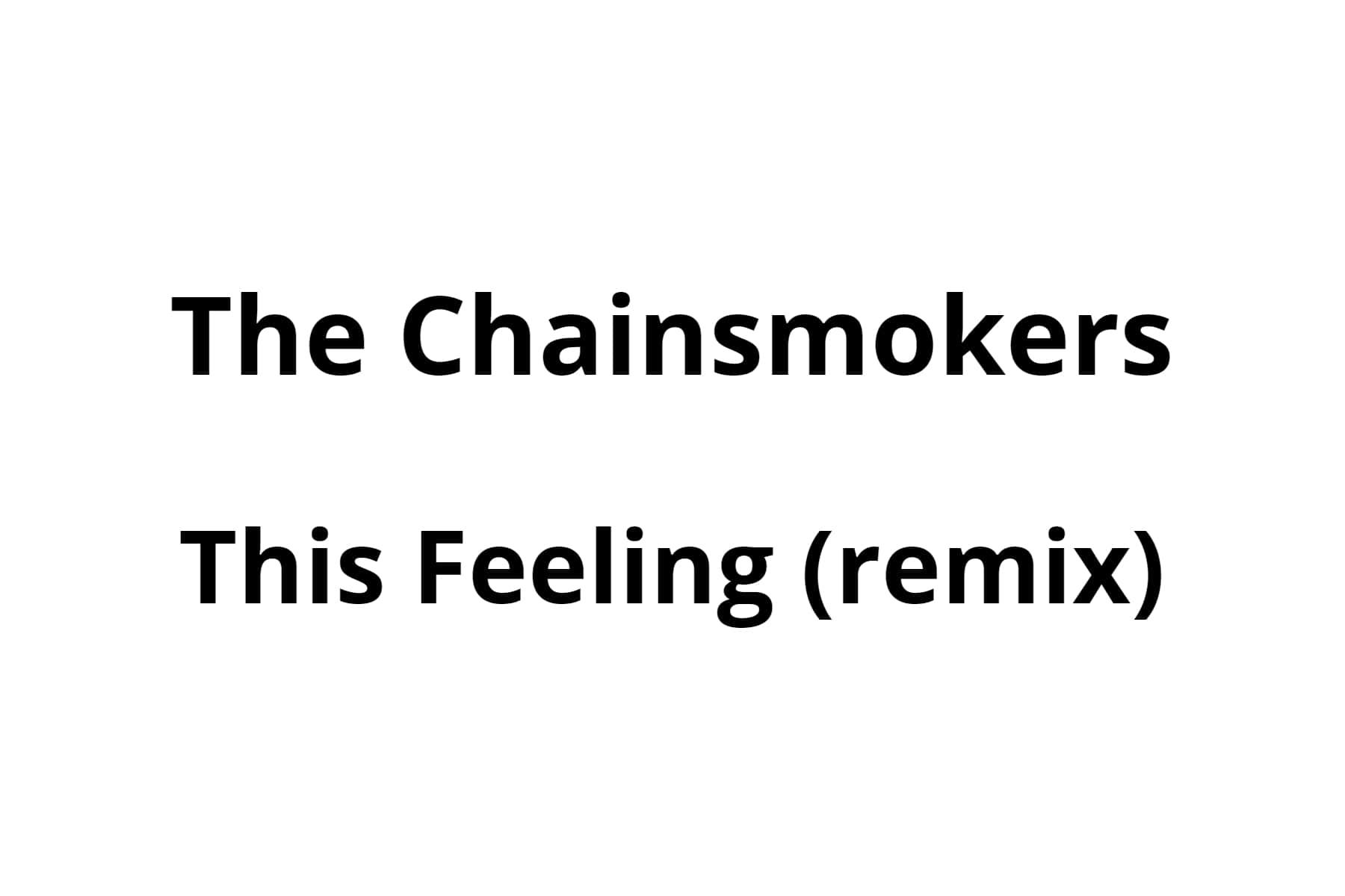 ザチェインスモーカーズ「This Feeling」リミックス版が4曲リリース!アフロジャックを筆頭に