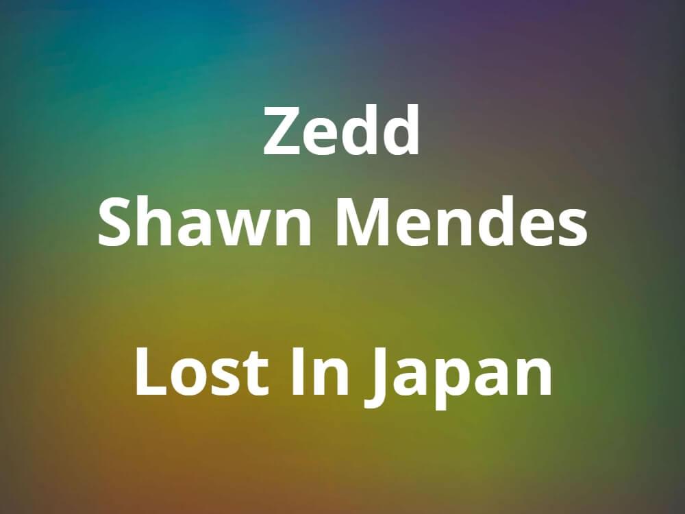 ゼッド × ショーンメンデス「Lost In Japan」のMVが公開!!